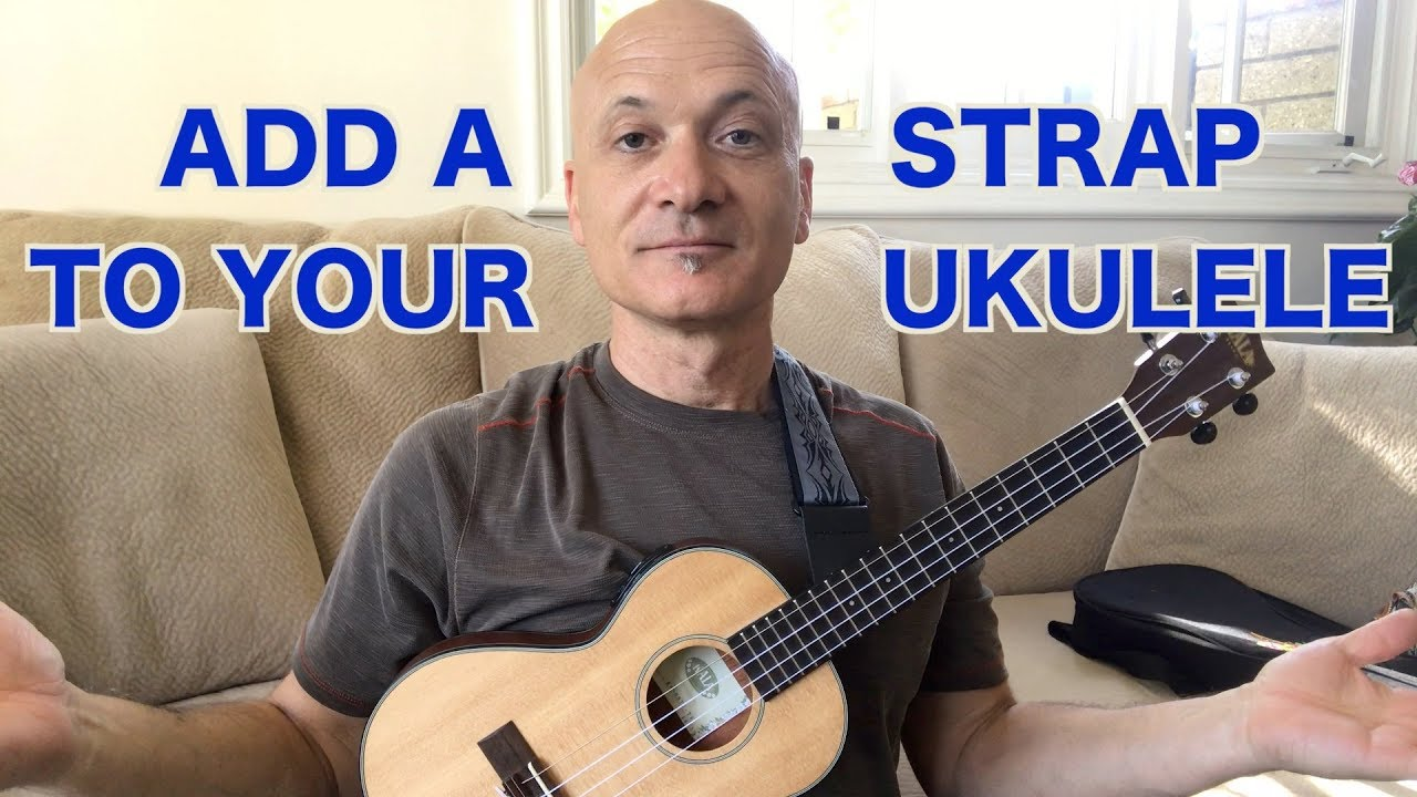 How To Add A Strap To Your Ukulele Youtube
