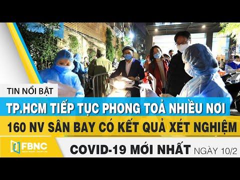 Tin tức Covid-19 mới nhất hôm nay 10/2 | Dich Virus Corona Việt Nam hôm nay | FBNC