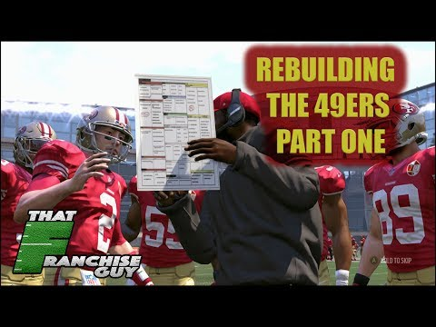 REBUILDING THE 49ERS PART ONE | BECOMING THE GREATEST COACH OF ALL TIME