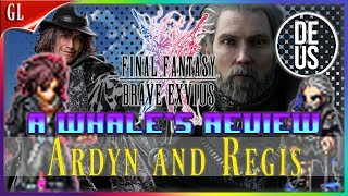 Regis and Ardyn: A Whale's Review Unit Review Final Fantasy Brave Exvius Global | FFBE GL