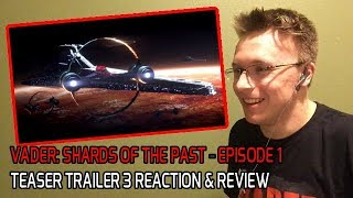 STAR WARS THEORY'S FAN FILM   Vader Shards of the Past Episode 1 Teaser Trailer 3 Reaction & Review