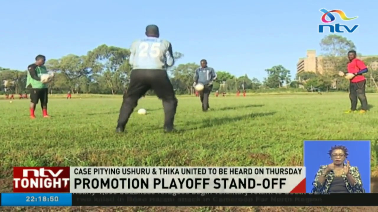 Case pitying Ushuru, Thika United to be heard on Thursday