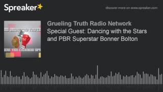 Special Guest: Dancing with the Stars and PBR Superstar Bonner Bolton