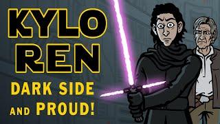 Kylo Ren - Dark Side and Proud! - TOON SANDWICH