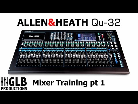 Allen & Heath Qu-32 Mixer training part 1