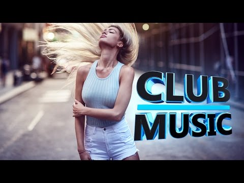 Best Of Popular Summer Club Dance House Music Hits Remixes Mashups Mix 2017 - CLUB MUSIC