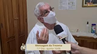 Mensagem da Trezena 11° dia - Pe. Joaquim Renato- 10.06.21