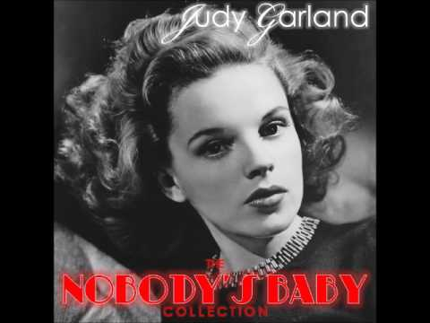 Judy Garland - The Nobody's Baby Collection (Fan Made Mixtape) 2017
