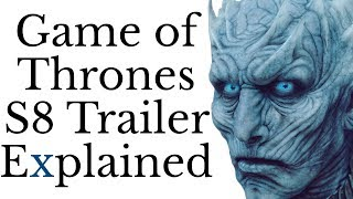 Game of Thrones Season 8 Trailer Explained