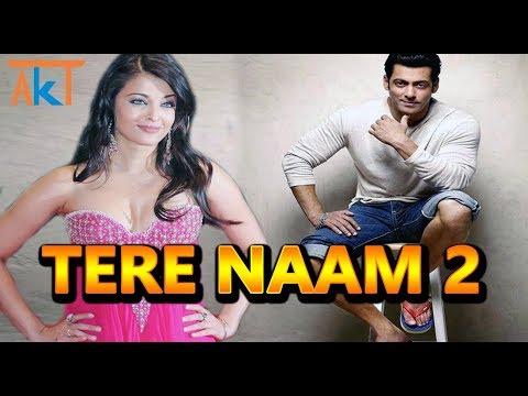 Tere Naam 2 में दिखेंगी Salman Khan के साथ Aishwarya Rai