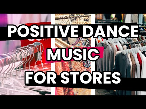 Music for STORES 2020  Electronic Mix || Positive FLOW [RETAIL MUSIC for shops]