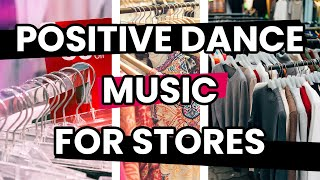 Music for STORES 2020 Electronic Mix    Positive FLOW [RETAIL MUSIC for shops]