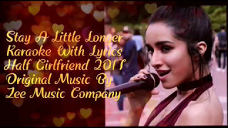 Stay A Little Longer With Me Karaoke With Lyrics- Half Girlfriend 2017