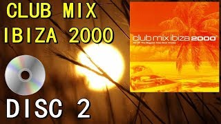 CLUB MIX IBIZA 2000 (DISC 2) Best Ibiza House Dance Trance Anthems of 2000 (EDM)