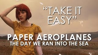 Watch Paper Aeroplanes Take It Easy video