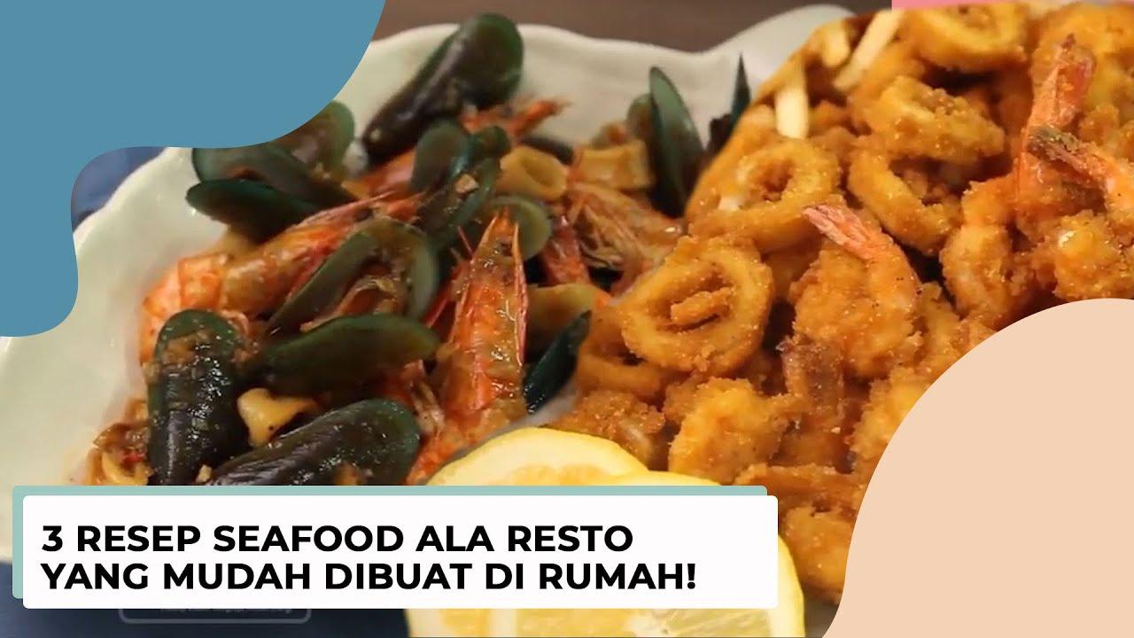 Sedap Ini 3 Resep Masakan Seafood Ala Restoran Youtube