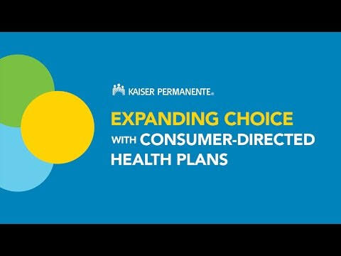 Expanding Choice With Consumer-directed Health Plans - Kaiser Permanente