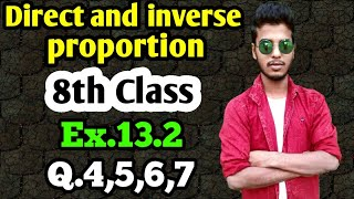 Direct and inverse proportion: Class 8 maths chapter 13.2- Q.4,Q.5,Q.6, Q.7 solutions.