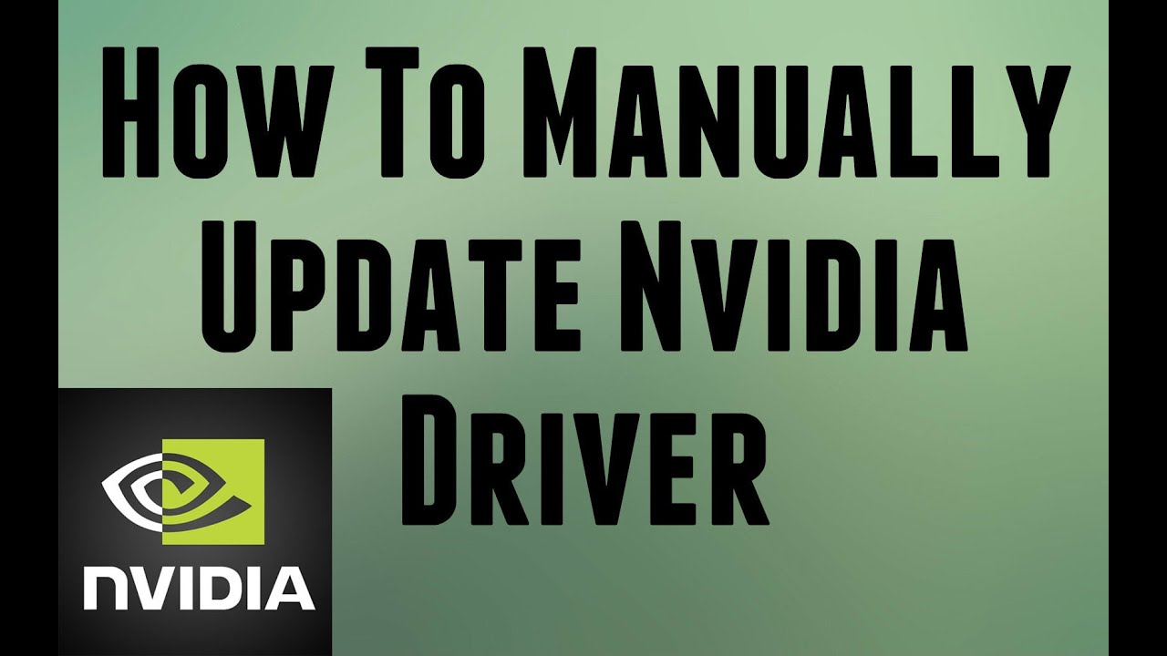 How to manually update Nvidia driver if GeForce Experience is not working