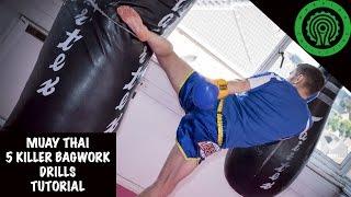 Muay Thai 5 Killer Bag Work Drills Tutorial