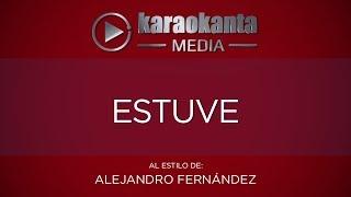 Karaokanta - Alejandro Fernández - Estuve (CALIDAD PROFESIONAL)