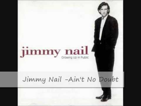 Jimmy Nail - Ain't No Doubt with Lyrics