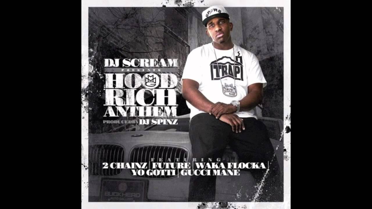 ba43f5e7d DJ Scream (ft. 2 Chainz, Future, Waka Flocka Flame, Yo Gotti & Gucci Mane)  - Hood Rich Anthem