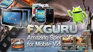 FxGuru - Android FX video La mejor aplicación de efectos especiales para android.