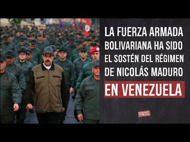 La Fuerza Armada Bolivariana ha sido el sostén del régimen de Nicolás Maduro en Venezuela