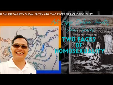 ART APP ONLINE VARIETY SHOW: ENTRY #10: TWO FACES OF HOMOSEXUALITY