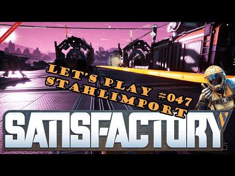 Satisfactory Let's Play #047 - Deutsch - Stahlimport
