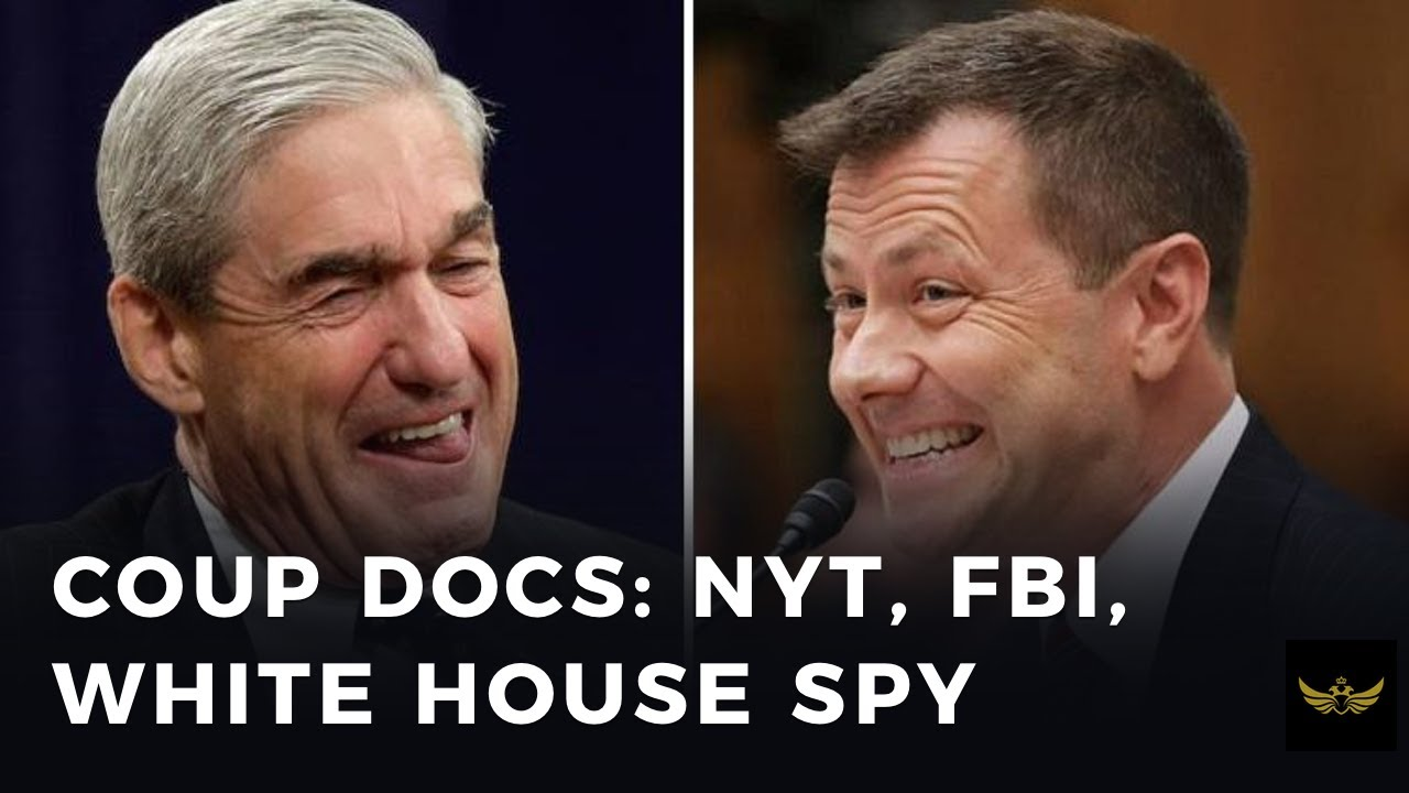 NYT, FBI, Spy inside WH. NEW DOCS prove COUP plot to remove Trump