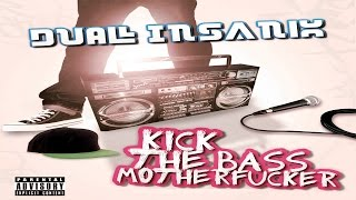 DUAL INSANIX - KICK THAT BASS MOTHERFUCKER (EP)