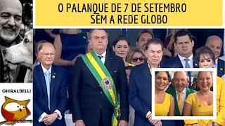 O PALANQUE DE 7 DE SETEMBRO SEM A REDE GLOBO