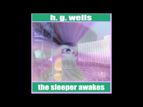 The Sleeper Awakes by H. G. WELLS (FULL Audiobook)