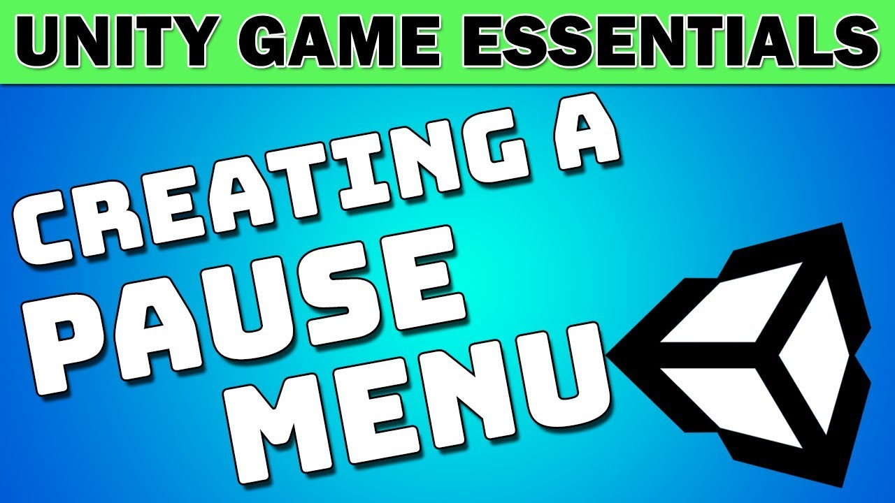 Creating a Pause Menu in Unity - Unity Game Essentials