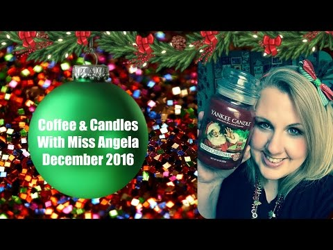 Coffee & Candles With Miss Angela *December 2016*
