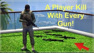 Player Kills With Every Gun In GTA Online  (GTA 5)