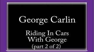George Carlin - Riding In Cars With George (part 2 of 2)