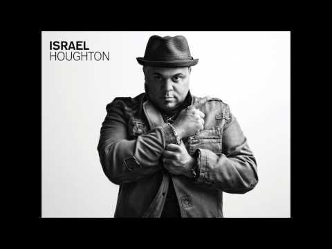 Israel Houghton & New Breed - I Am Not Forgotten