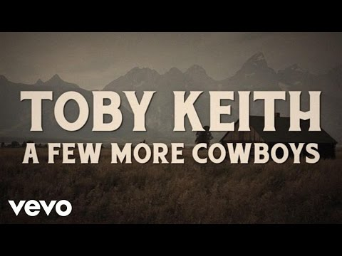Toby Keith - A Few More Cowboys (Lyric Video)