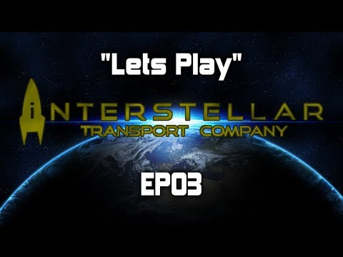 Lets Play | Interstellar Transport Company | Unfair Difficulty | EP03