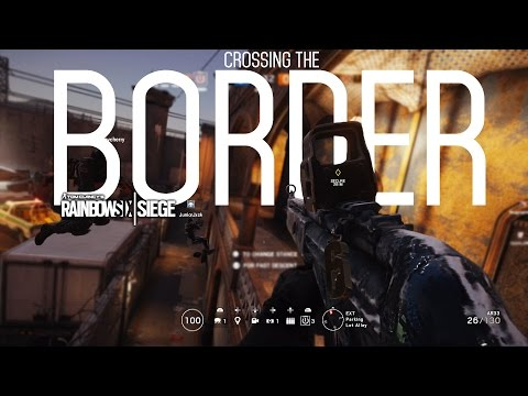 Crossing the border (FULL GAME) - Rainbow Six Siege