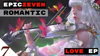 Uplifting Romantic music | LOVE EP by EpicZEVEN
