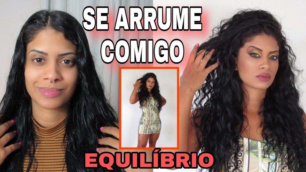 SE ARRUME COMIGO + BATE PAPO SOBRE EQUILÍBRIO