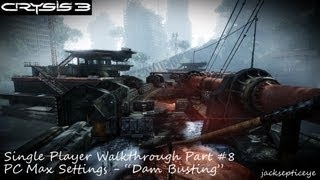 Crysis 3 PC Single Player Walkthrough - Max Settings - Part 8