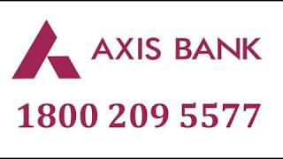 Axis Bank Customer Care Number | Toll Free Complaint Number