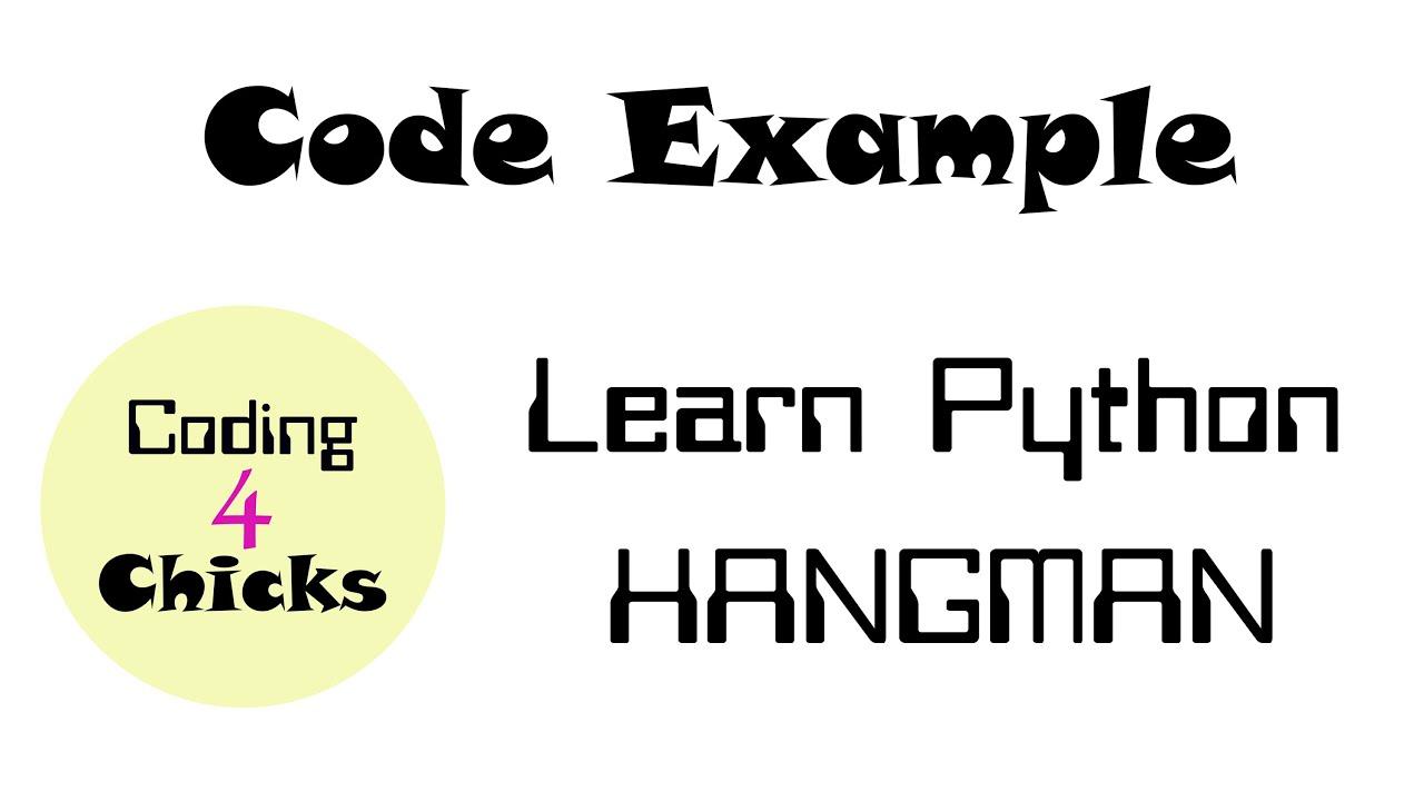 learn python code example hangman youtube