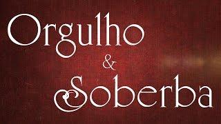 Orgulho e Soberba - Paulo Junior