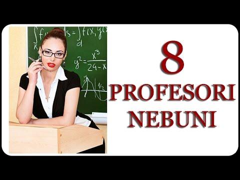 8 PROFESORI NEBUNI